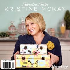 Scrapbook Trends Signature Series Kristine McKay
