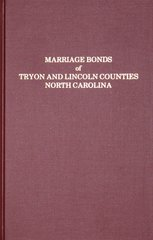 Tryon and Lincoln Counties, North Carolina, Marriage Bonds of.