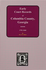 Columbia County, Georgia Early Court Records, 1792-1840.