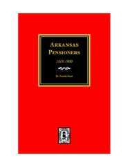 Arkansas Pensioners, 1828-1900