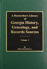 A Researcher's Library of Georgia History, Genealogy, and Records Sources,  Vol. #1.