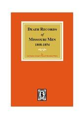 Death Records of Missouri Men, 1808-1854.