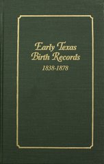 Early Texas Birth Records, 1838-1878.