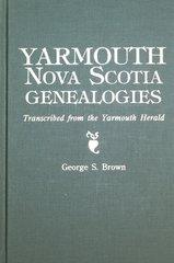 Yarmouth, Nova Scotia Genealogies, transcribed from the Yarmouth Herald