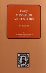 Early Missouri Ancestors, 1808-1822. ( Vol. #1 )