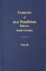 Families of OLD Pendleton District, South Carolina, Vol. #3.