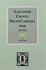 Lancaster County,  South Carolina Deeds, 1787-1811.