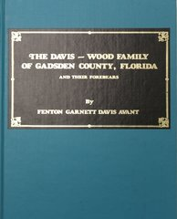 The Davis - Wood Family of Gadsden County, FL and their descendants.