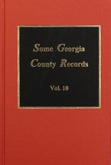 Some Georgia County Records, Volume #10.