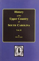 Upper Country of South Carolina, Vol. #2, History of  the.