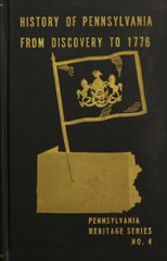 HISTORY of PENNSYLVANIA from DISCOVERT to 1776.