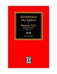(Burke County) Revolutionary War Soldiers of Western North Carolina, Vol. #1.