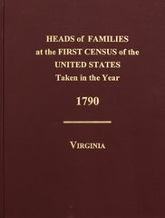 1790 Census of Virginia, Heads of Families at the First Census of the U.S. taken in the year 1790: Records of the Enumeration: 1782 to 1785.