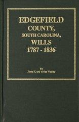 Edgefield County, South Carolina Wills, 1787-1836.