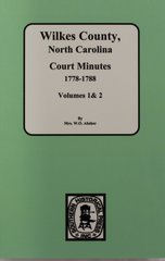 Wilkes County, North Carolina Court Minutes, 1778-1789.  (Vols. #1 & 2 )