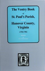 (Hanover County)  Vestry Book of St. Paul's Parish, Hanover County, Virrginia 1706-1786.