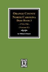 Orange County, North Carolina Deed Book 3, 1752-1786. (Volume #2)