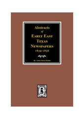 East Texas Newspapers 1839-1856, Abstracts of Early.