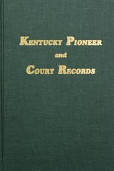 Kentucky Pioneer and Court Records.