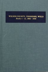 Wilson County, Tennessee Wills, 1802-1850.