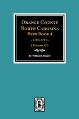 Orange County, North Carolina Deed Book 4, 1787-1793. (Volume #3)