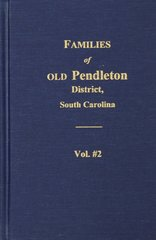 Families of OLD Pendleton District, South Carolina, Vol. #2.