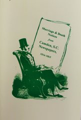 Camden, South Carolina 1816-1865, Marriage & Death Notices from the.