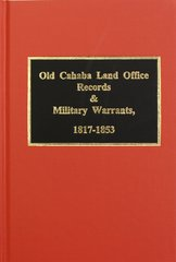 Old Cahaba Land Office Records & Military Records, 1817-1853.