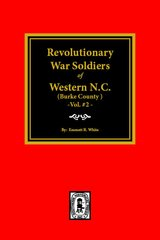 (Burke County, NC) Revolutionary War Soldiers of Western North Carolina. (Volume #2)