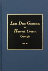 Hancock County, Georgia, Land Deed Genealogy of.