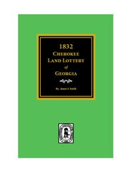 1832 Cherokee Land Lottery of Georgia.
