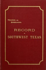 Southwest Texas, Memorial and Genealogical Records of.