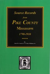 Pike County, Mississippi, 1798-1910, Source Records from.