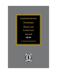 Carter County, Tennessee Minutes of the County Court, 1862-1869