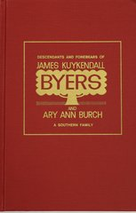 Descendants & Forebears of James K. Byers & Amy Ann Burch.