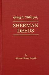 Going to Palmyra, SHERMAN DEEDS.