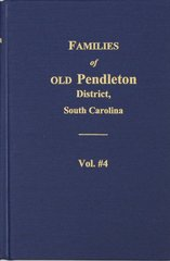 Families of OLD Pendleton District, South Carolina, Vol. #4.