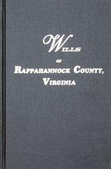 (Old) Rappahannock County, Virginia 1656-1692, Wills of.