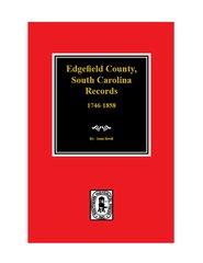 Edgefield County,  S.C.  Records, 1746-1858