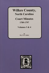 Wilkes County, North Carolina Court Minutes, 1789-1797.  ( Vols. #3 & 4 )