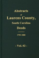Laurens County, South Carolina Deed Abstracts, 1793-1800.  ( Vol. #2 )