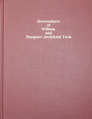 Descendants of William & Margaret Archibald Turk.