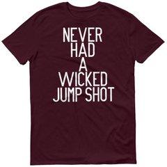 Wicked Jump shot Maroon shirt