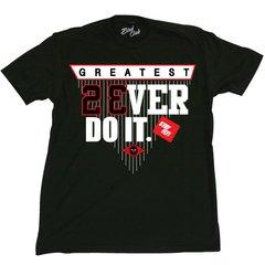 """""""GREATEST 2 EVER DO IT"""" shirt to match Jordans"""