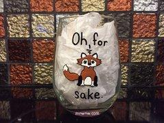 Oh For Fox Sake Wine Glass