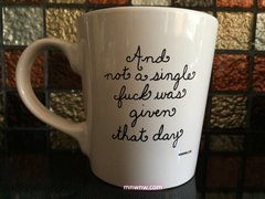 And Not A Single Fuck Was Given That Day Coffee Mug (Printed Version)