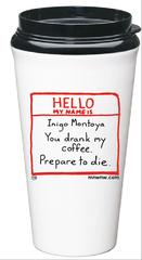 Inigo Montoya You drank my coffee. Prepare to die. Eco-Tumbler Travel Mug
