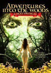 Adventures Into The Woods: A Sexy Musical DVD