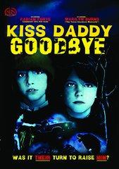 Kiss Daddy Goodbye DVD