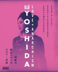 Kiju Yoshida: Love + Anarchism (Limited Edition) Blu-Ray/DVD